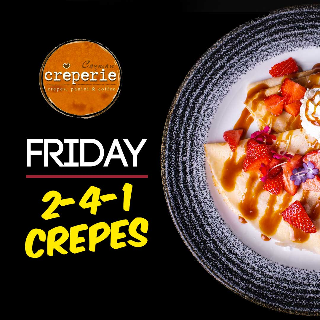 Cayman Creperie Friday Special