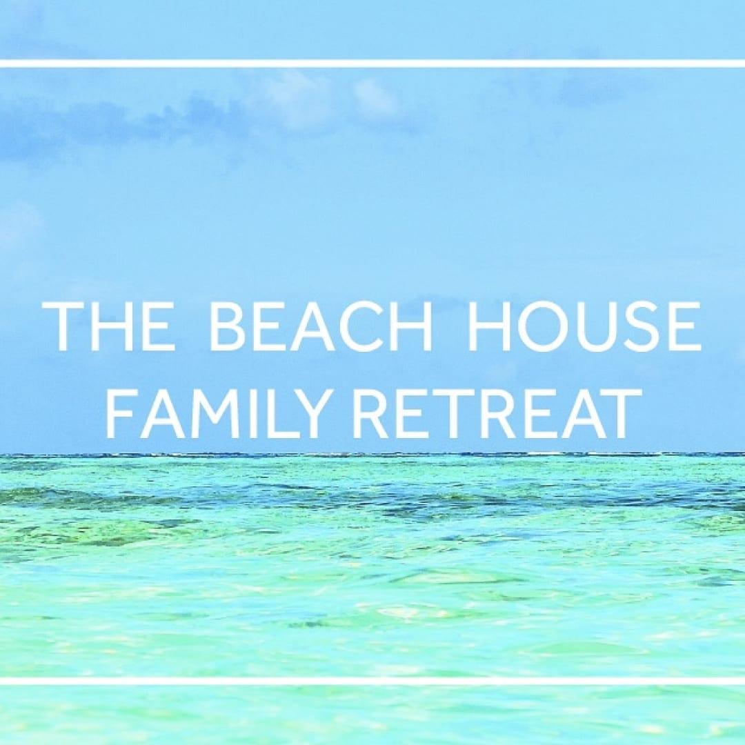 The Beach House Family Retreat